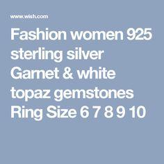 Fashion women 925 sterling silver Garnet & white topaz gemstones Ring Size 6 7 8 9 10
