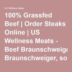 100% Grassfed Beef | Order Steaks Online | US Wellness Meats - Beef Braunschweiger, soy free | US Wellness Meats