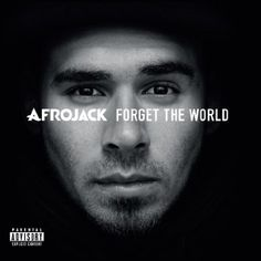 Forget The World   Afrojack