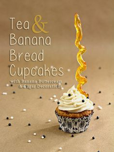 Tea and Banana Bread Cupcakes with Banana Buttercream Frosting and Sugar Decorations on top!! SO CUTE!