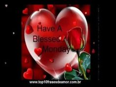Top10 Frases de Amor ingles-6 Have a blessed Monday! ARTICLES IN ENGLISH Days the week  weekend web content nice love phrases love site Love quotes Have a blessed Monday! gma friendship phrases content in english birthday best friends