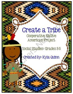Native American Project-Create-A-Tribe-Social Studies from Teachin' and Beachin' on TeachersNotebook.com -  (14 pages)  - This is a perfect cooperative project to tie up a Native American Unit. Groups of students will create their own tribe and create a Tribe Book & based on eight main features (village, food, trading, etc.) & present their creation.