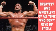 Top 10 Greatest WWE Wrestlers of All Time Who Don't Give Up Easily.