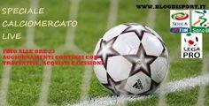 Diretta calciomercato: tutte le trattative minuto per minuto
