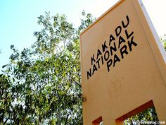 How to Explore Kakadu National Park, Northern Territory Darwin Australia, Visit Australia, Australia Travel, Camping In Texas, Camping World, Kakadu National Park, National Parks, Park Signage, Best Beaches To Visit