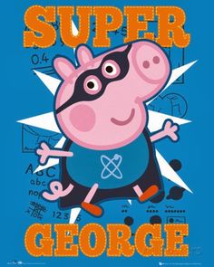Peppa Pig : Super George - Mini Poster x new and sealed George Pig Party, Halloween Torte, Scary Halloween, Aniversario Peppa Pig, Cumple Peppa Pig, Peppa Pig Family, Poster Store, Pig Birthday, Birthday Ideas