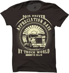 Truck World 2015 Driver Appreciation Days T-shirt Design Contest by UDHE