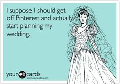 Whatever stage you're at with your wedding planning, at least one of these funny wedding e-cards will sum up your mood! Plan My Wedding, Our Wedding, Dream Wedding, Wedding Ideas, Wedding Planning Memes, Wedding Bells, Mr Mrs, Got Married, Getting Married