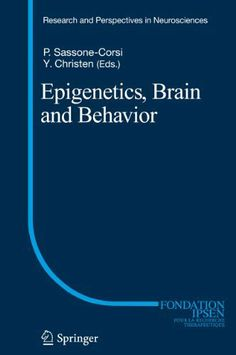 Epigenetics, Brain and Behavior (Research and Perspectives in Neurosciences) by Paolo Sassone Corsi. $151.20. 173 pages. Publisher: Springer Berlin Heidelberg; 1 edition (October 19, 2012)