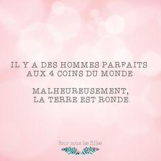 http://www.pournouslesfilles.com/il-y-a-des-hommes-parfaits_928_citation.htm