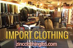 Zinc Clothing import clothing as well. With a huge stock, it supplies clothing to both businesses and retailers at cost effective prices. Just browse the collection to avail apparels at fantastic rates.