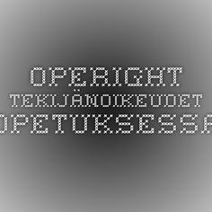 Operight - tekijänoikeudet opetuksessa Periodic Table, Textiles, Teaching, Periotic Table, Teaching Manners, Learning, Education, Fabrics