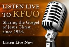 Listen live to KFUO Sharing the Gospel of Jesus Christ since 1924 ~ Home - The Lutheran Church—Missouri Synod LCMS