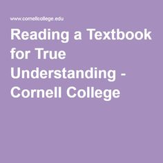 Reading a Textbook for True Understanding - Cornell College
