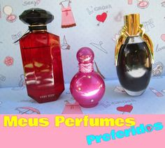 Meus perfumes favoritos - TOP 3    por Miry Rodrigues | Freskurinhas de Miry       - http://modatrade.com.br/meus-perfumes-favoritos-top-3