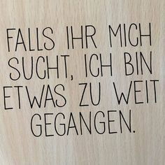zu weit gegangen (Cool Quotes) Source by aubergeduborn Best Quotes, Love Quotes, Funny Quotes, Inspirational Quotes, Funny Proverbs, Satire, Lyric Quotes, True Words, Quotations