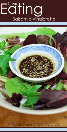 Clean Eating Balsamic Vinaigrette.  #cleaneating #eatclean #cleaneatingrecipes #saladdressing #saladdressingrecipes