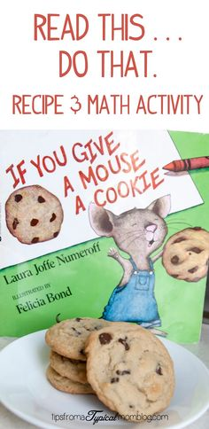 """""""If You Give a Mouse a Cookie"""" recipe and math activity for your preschooler.  A Read This, Do That activity from Tips From a Typical Mom."""