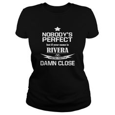 Shirt Names Rivera Shirt Nobody is Perfect Rivera Damn close Im Rivera T-shirts Guys ladies tees Hoodie Vneck Tank top Shirt for Rivera #gift #ideas #Popular #Everything #Videos #Shop #Animals #pets #Architecture #Art #Cars #motorcycles #Celebrities #DIY #crafts #Design #Education #Entertainment #Food #drink #Gardening #Geek #Hair #beauty #Health #fitness #History #Holidays #events #Home decor #Humor #Illustrations #posters #Kids #parenting #Men #Outdoors #Photography #Products #Quotes…