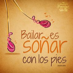 Bailar es soñar con los pies... Positive Vibes, Positive Quotes, Motivational Quotes, Inspirational Quotes, Jazz, Dance Quotes, Zumba Quotes, More Than Words, Spanish Quotes