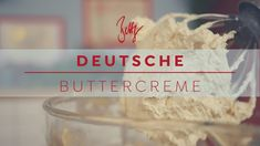 Deutsche Buttercreme | Betty´s Sugar Dreams Germany, Sugar, Dessert, Dreams, Baking, Youtube, Food, Food Cakes, Pastry Chef