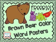 Color Word Posters as a Classroom Resource!Perfect for a Brown Bear theme!Posters Include:redgreenblueorangeyellowblackwhitebrownpurple