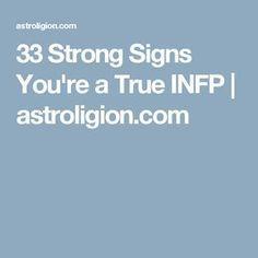 33 Strong Signs You're a True INFP | astroligion.com
