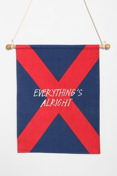Everything's Alright Flag | not a fan of the print, but i could make a print and hang it like this.