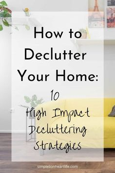 "How to Declutter Your Home: 10 High Impact Decluttering Strategies. How to get the most ""bang for your buck"" as you declutter your home, using 10 high impact decluttering strategies.These decluttering strategies will help you clear the clutter from your home and give you immediate, noticeable results. Declutter your life and home in ways you'll notice and see the benefits of right away! #declutter #decluttering #declutteringtips #howtodeclutter #cleartheclutter #howtodeclutteryourhome Kitchen Organisation, Organization Hacks, Organizing Ideas, Getting Rid Of Clutter, Declutter Your Life, Daily Planner Printable, Paper Clutter, Organizing Your Home, Simple Living"