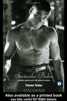 Spectacular Bodies: Gender, Genre and the Action Cinema (Comedia) by Yvonne Tasker