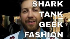 Chris Sacca - Sharktank Shark - Talks Geek Fashion