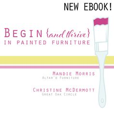 Ebook Giveaway ~ BEGIN {and thrive} IN PAINTED FURNITURE — Shizzle Design