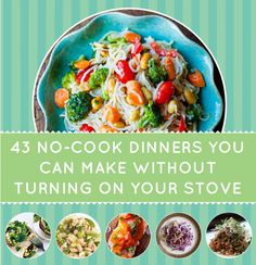 43 No-Cook Dinners You Can Make Without Turning On Your Stove