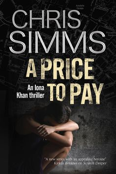 A Price to Pay by Chris Simms  A terrifying case for DC Iona Khan of Manchester's Counter Terrorism Unit.  It starts with the death of a teenage runaway, killed when she leaps from a motorway bridge into the speeding traffic below. When a connection is made to three other missing girls, Greater Manchester Police's Counter Terrorism Unit are called in. DC Iona Khan investigates, little realizing that she is now in the sights of a sinister... #detective #police #Manchester