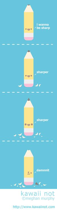 The Never Satisfied Pencil. (Kawaii Not Comic)