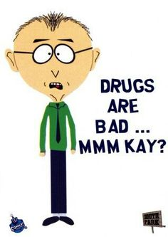 Drugs are bad... mmkay? Funny Quotes, Funny Memes, Hilarious, Jokes, South Park Quotes, South Park Funny, South Park Memes, Movies And Series, Tv Series