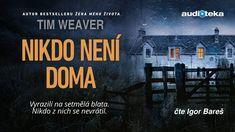 Tim Weaver - Nikdo není doma | Audiokniha - YouTube Thriller, Youtube, Movies, Movie Posters, Author, 2016 Movies, Film Poster, Cinema, Films
