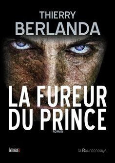 .: Chronique la fureur du prince de Thierry Berlanda