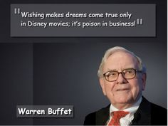 Warren Buffett explains that hard work, intelligence and applying yourself to an idea/business is more important and practical than just 'wishing'!