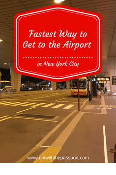 Fastest way to get to the airport in New York City - Girl With The Passport