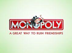 Monopoly: Una gran manera de arruinar amistades.