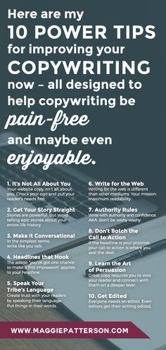 Hiring a copywriter is sort of like dating in the age of Tinder. It's complicated. But the bottomline is, like it or not, copywriter hired or not, you're going to need to do some of your own writing. Here are my 10 power tips for improving your copywriting now - all designed to help copywriting be pain-free and maybe even enjoyable. Save for later!
