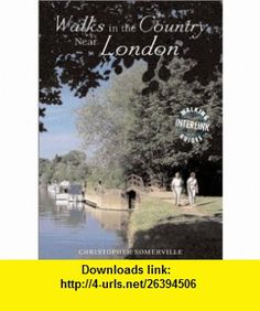 Walks in the Country Near London (Travel) (9781566565288) Christopher Somerville , ISBN-10: 1566565286  , ISBN-13: 978-1566565288 ,  , tutorials , pdf , ebook , torrent , downloads , rapidshare , filesonic , hotfile , megaupload , fileserve