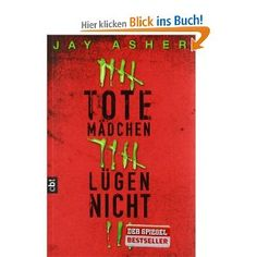 Tote Mädchen lügen nicht: Amazon.de: Jay Asher, Knut Krüger: Bücher