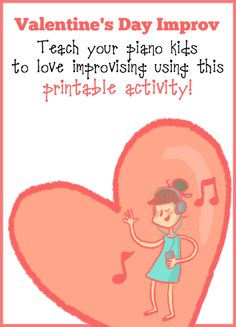 Create a Love for Improvisation With This Valentine's Day Activity - all the printables you need for easy improv instruction for young piano students.