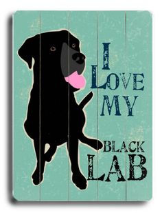 "I need this except it needs to say ""I love my chocy lab"""