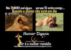 Entidades Ciganas da Umbanda (Clique Aqui) para entrar.: HUMOR CIGANO