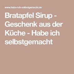 Bratapfel Sirup - Geschenk aus der Küche - Habe ich selbstgemacht