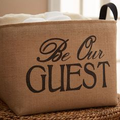 Be Our Guest ~ sweet bin to fill up with things for houseguests.