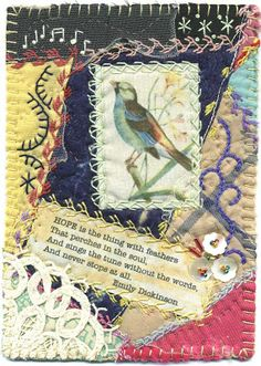 Collage Quilt: Crazy quilt, Emily Dickinson Quote, Hope, Bird, music notes, embroidery